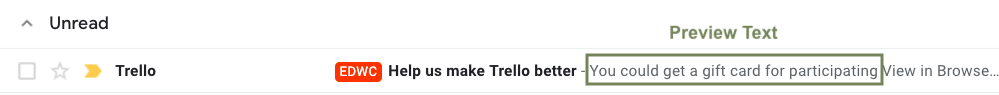 """Trello Email Subject Line """"Help us make Trello better"""" followed by Preview Text """"You could get a gift card for participating."""""""