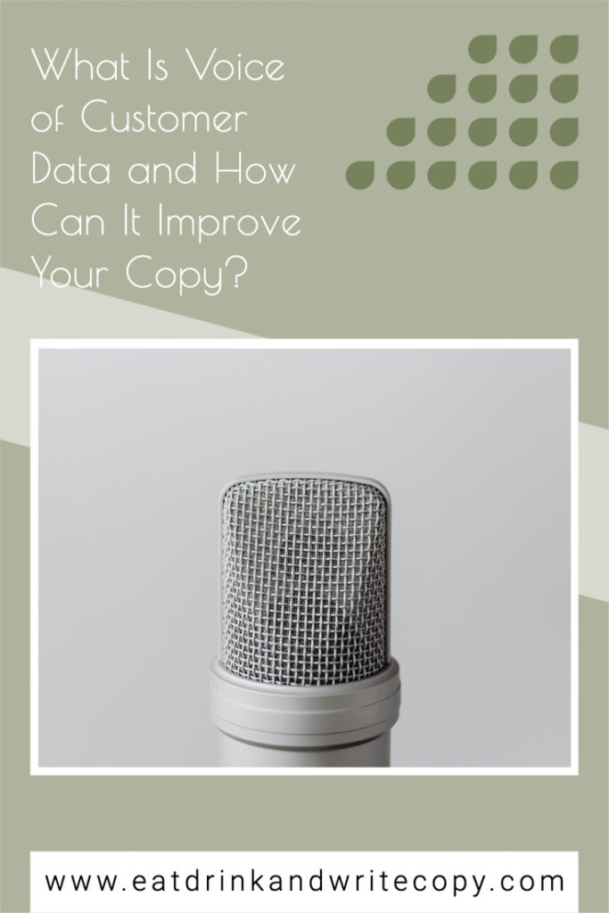 Voice of Customer data and how it can help you write better copy