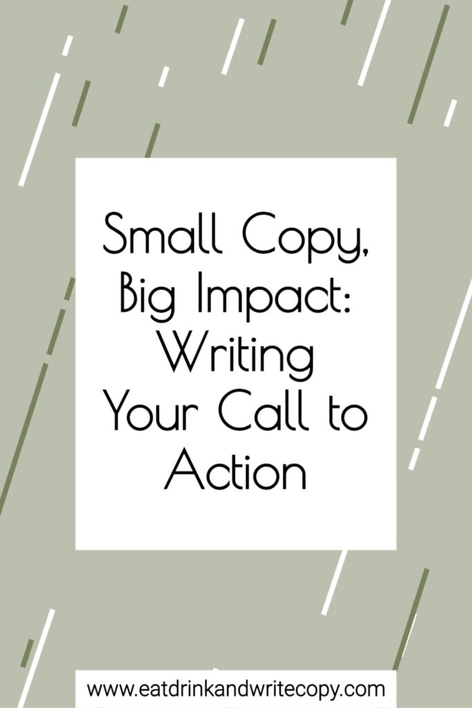 Small Copy, Big Impact: Writing Your Call to Action